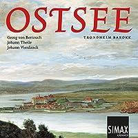 Ostsee - Church Music by Bertouch, Theile & Vierdanck