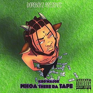 WhoaThere Da Tape