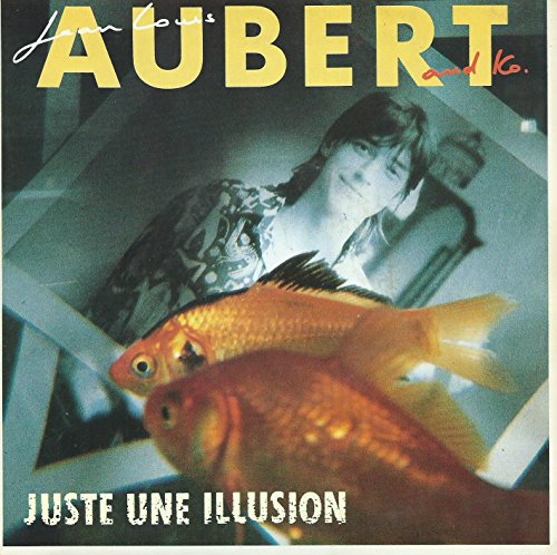 jean-louis aubert and ko (juste une illusion / oui/non)