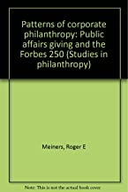 Patterns of corporate philanthropy: Public affairs giving and the Forbes 250 (Studies in philanthropy)
