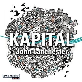 Kapital                   Autor:                                                                                                                                 John Lanchester                               Sprecher:                                                                                                                                 Frank Arnold                      Spieldauer: 21 Std. und 53 Min.     121 Bewertungen     Gesamt 4,2