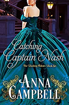 Catching Captain Nash (The Dashing Widows Book 6) by [Anna Campbell]