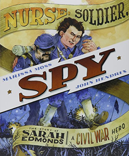 Image of Nurse, Soldier, Spy: The Story of Sarah Edmonds, a Civil War Hero