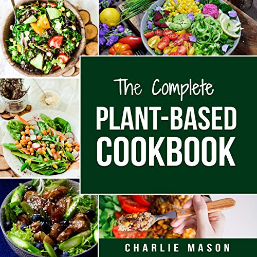 The Complete Plant-Based Diet Cookbook  By  cover art