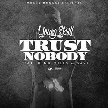 Trust Nobody (feat. King Mills & Savi)