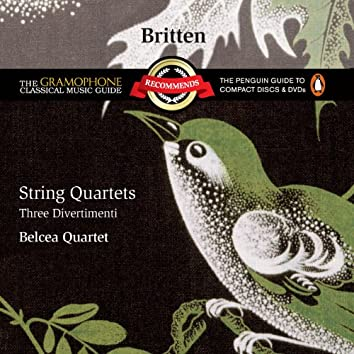 Britten: String Quartets - Three Divertimenti