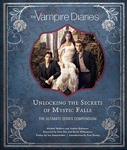 Vampire Diaries. The Definitive Guide: Unlocking the Secrets of Mystic Falls