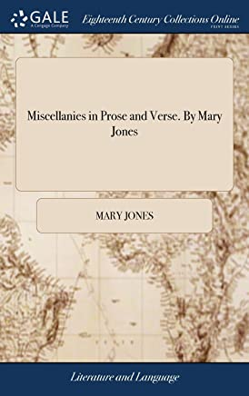 Miscellanies in Prose and Verse. By Mary Jones