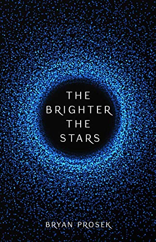 Image result for the brighter the stars bryan prosek