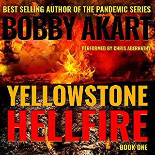 Yellowstone: Hellfire                   By:                                                                                                                                 Bobby Akart                               Narrated by:                                                                                                                                 Chris Abernathy                      Length: 8 hrs and 55 mins     2 ratings     Overall 5.0