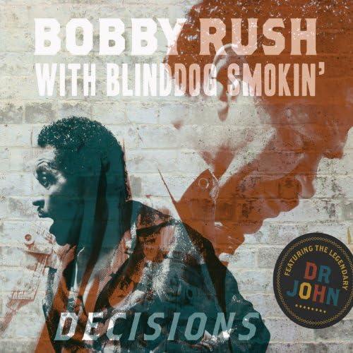 Bobby Rush & Blinddog Smokin'