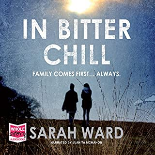 In Bitter Chill                   By:                                                                                                                                 Sarah Ward                               Narrated by:                                                                                                                                 Juanita McMahon                      Length: 11 hrs and 22 mins     158 ratings     Overall 4.0