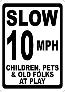 Slow 10 MPH Children Pets & Old Folks at Play Sign. 12x18 Metal. Help Keep Speeds Down. Made in U.S.A.