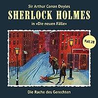 Die Rache des Gerechten (Sherlock Holmes - Die neuen Fälle 28) Hörbuch