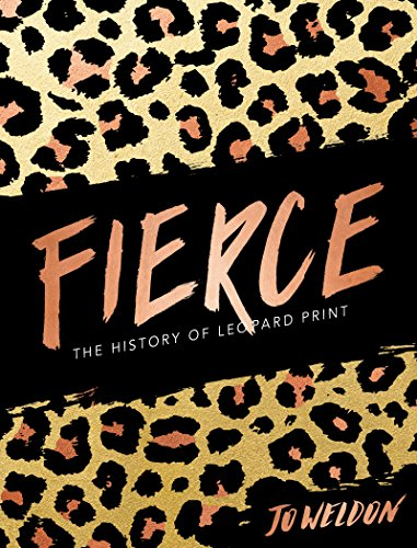 Image of Fierce: The History of Leopard Print