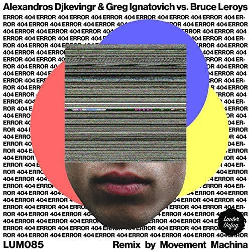 Alexandros Djkevingr, Greg Ignatovich & Bruce Leroys