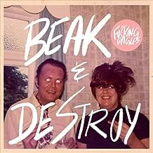 Beak & Destroy [Explicit]