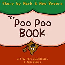The Poo Poo Book: A Book for Children to Enjoy and Learn about Toilet Time–Make Potty Training Easy and Fun! (The Bewildering Body) (Volume 1)
