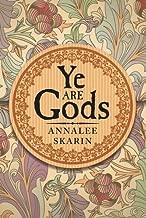 annalee skarin ye are gods