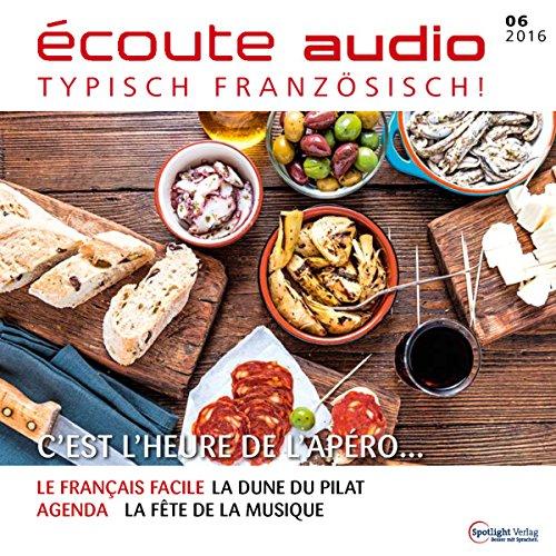 Écoute audio - C'est l'heure du l'apéro! 6/2016 Titelbild
