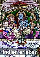 Indien erleben (Wandkalender 2022 DIN A3 hoch): Uttar Pradesh, Rajasthan, Maharashtra, Karnataka, Tamil Nadu, Kerala - Historische Orte, Kunst und Kultur Indiens erleben (Monatskalender, 14 Seiten )