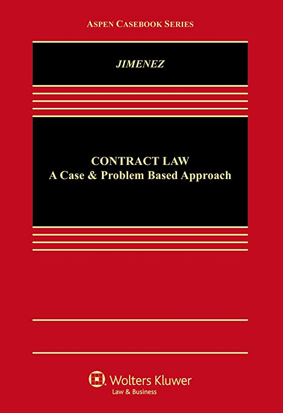 Contract Law: A Case and Problem Based Approach (Aspen Casebook)