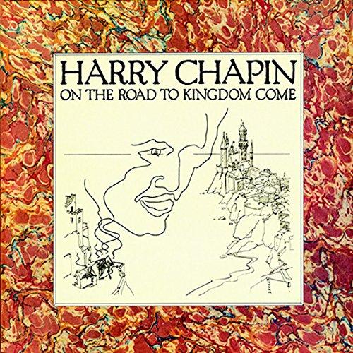 オン・ザ・ロード・トゥ・キングダム・カム (2016年リマスター盤) - ハリー・チェイピン