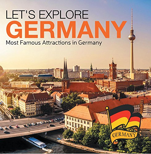Let's Explore Germany (Most Famous Attractions in Germany): Germany Travel Guide (Children's Explore the World Books) (English Edition)