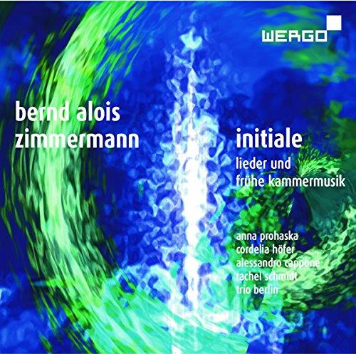 Zimmermann : Initiale. Lieder et musique de chambre. Prohaska.