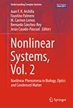 Nonlinear Systems, Vol. 2: Nonlinear Phenomena in Biology, Optics and Condensed Matter (Understanding Complex Systems) (English Edition)
