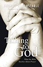 Talking to God: What the Bible Teaches about Prayer