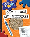 Compounds and Mixtures (Explorer Library: Science Explorer) (English Edition)