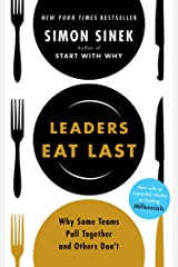 Leaders Eat Last: Why Some Teams Pull Together and Others Don't CD