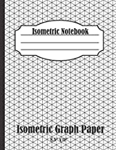 Isometric Notebook: Isometric Graph Paper Notebook: (1/4 Inch Equilateral Triangle | 126 Pages | 8.5 x 11 ) (Isometric Grid Paper)