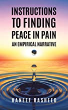 Instructions to Finding Peace in Pain: An empirical Narrative