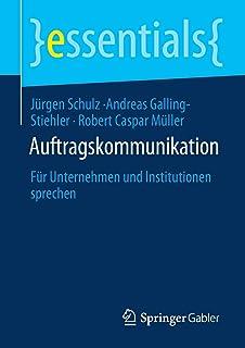 Auftragskommunikation: Für Unternehmen Und Institutionen Sprechen