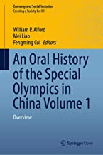 An Oral History of the Special Olympics in China Volume 1: Overview