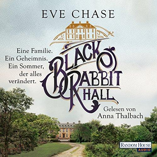 Black Rabbit Hall: Eine Familie. Ein Geheimnis. Ein Sommer, der alles verändert cover art