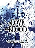 Of Love and Blood