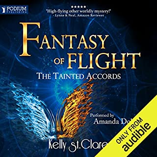 Fantasy of Flight     The Tainted Accords, Book 2              Written by:                                                                                                                                 Kelly St. Clare                               Narrated by:                                                                                                                                 Amanda Dolan                      Length: 9 hrs and 52 mins     Not rated yet     Overall 0.0