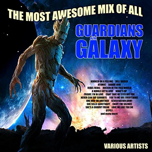 Guardians Of The Galaxy - The Most Awesome Mix Of All