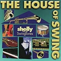 The House of Swing by Shelly and The Swing Tones