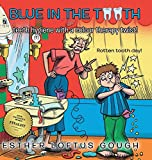 Blue in the Tooth - Esther Loftus Gough