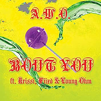 Bout You (feat. Krissi, Fiixd, Young Ohm)