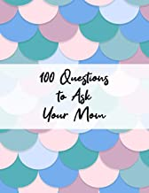100 Questions to Ask Your Mom: Guided Journal With Prompts - Family History Keepsake