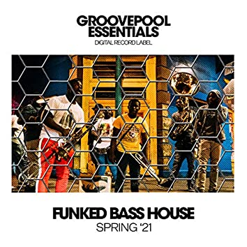 Funked Bass House (Spring '21)