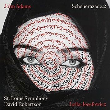 John Adams: Scheherazade.2