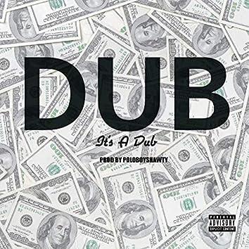 It's a Dub