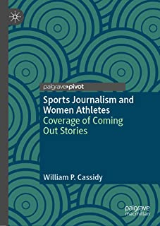 Sports Journalism and Women Athletes: Coverage of Coming Out Stories (English Edition)