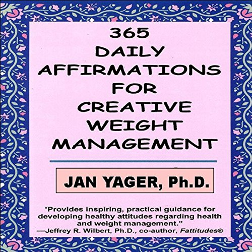 365 Daily Affirmations for Creative Weight Management audiobook cover art